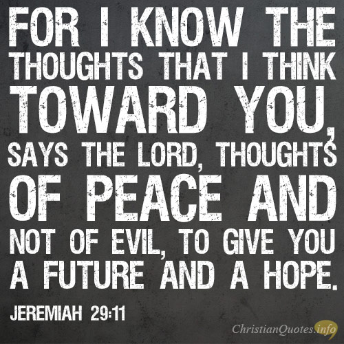 for-i-know-the-thoughts-that-i-think-toward-you-says-the-lord